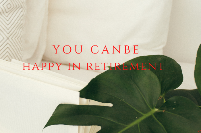 How to Plan and Live the Kind of Life You Want In Retirement